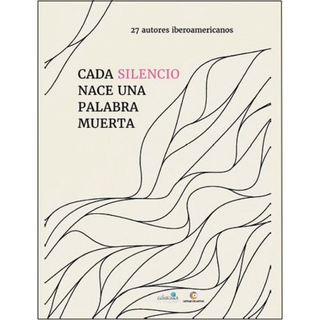 CADA SILENCIO HACE UNA PALABRA MUERTA-Varios autores
