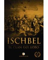 ISCHBEL. El clan del lobo - Demetrio Elbal