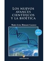 LOS NUEVOS AVANCES CIENTÍFICOS Y LA BIOÉTICA - Mª Luisa Morales Gallego