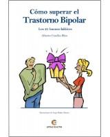 Cómo superar el trastorno bipolar, los 21 buenos hábitos - Alberto Caselles