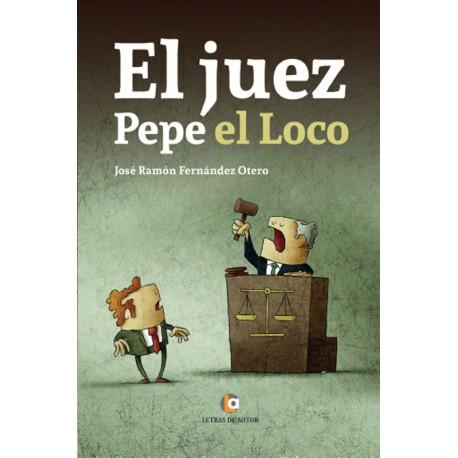 El juez Pepe el Loco - José Ramón Fernández