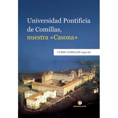 """UNIVERSIDAD PONTIFICIA DE COMILLAS NUESTRA """"CASONA"""" - Curso Comillés"""