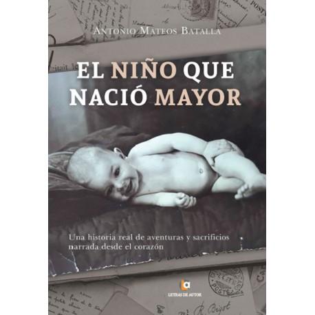 El niño que nació mayor - Antonio Mateos
