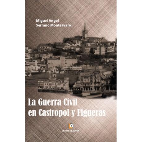 La guerra civil en Castropol y Figueras - Miguel Angel Serrano