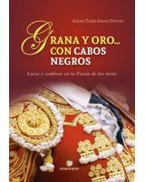 Grana y oro... con cabos negros - Gaspar Tomás Jimeno