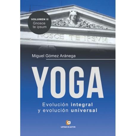 YOGA Evolución integral y evolución universal - Miguel Gómez Aránega