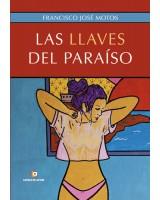 Las llaves del paraíso - Francisco José Motos Martínez