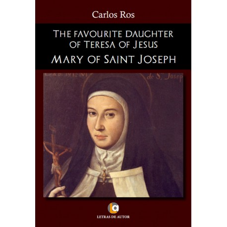 THE FAVOURITE DAUGHTER OF TERESA OF JESUS - Carlos Ros