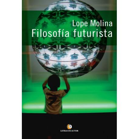 Filosofía futurista - Lope Molina