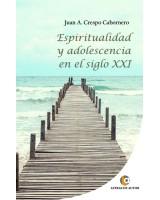 Espiritualidad y adolescencia en el siglo XXI - Juan A. Crespo