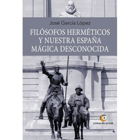 Filósofos herméticos y nuestra España mágica desconocida - José García López