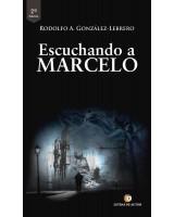 Escuchando a Marcelo 2ª edición - Rodolfo A. González-Lebrero