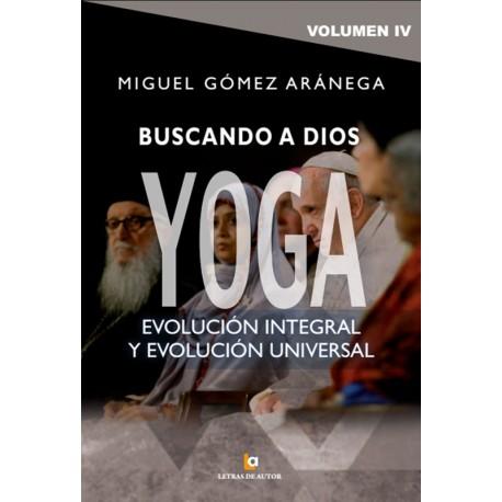 Volumen IV - Buscando a Dios YOGA - Miguel Gómez Aránega