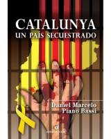 Catalunya un país secuestrado - Daniel M. Piano