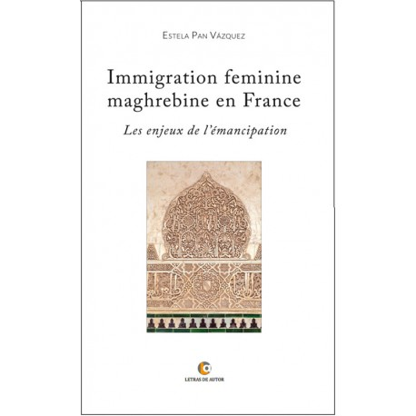 IMMIGRATION FEMININE MAGHREBINE - Estela Pan