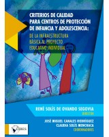 Criterios de calidad para centros de protección - René Solís