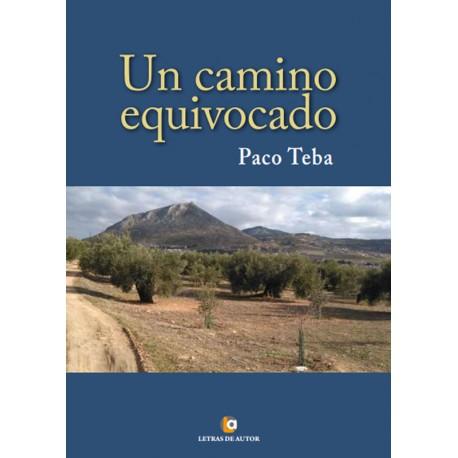 Un camino equivocado - Paco Teba