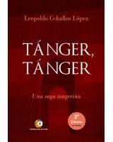 Tánger Tánger-Una saga tangerina- Leopoldo Ceballos