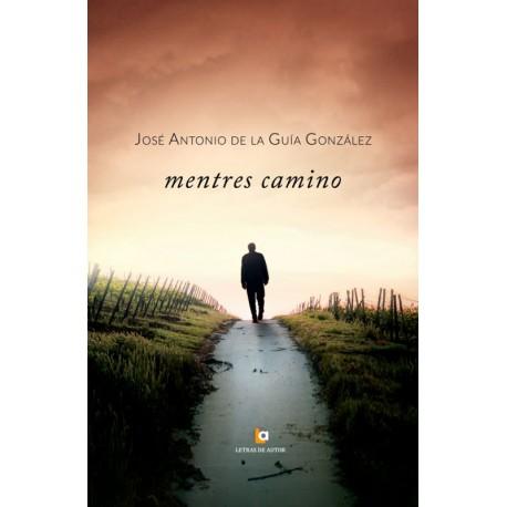 Mentres Camino - José Antonio de la Guía