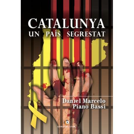 Catalunya un país segrestat - Daniel M. Piano