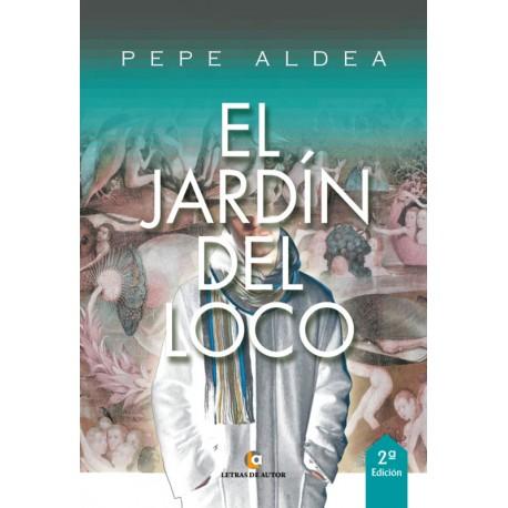 El jardín del Loco - Pepe Aldea