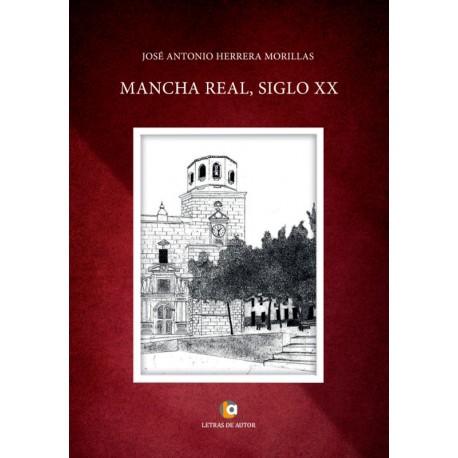 Mancha Real, siglo XX - José Antonio Herrera