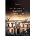 Los fantasmas del palacio Arzobispal de Sevilla - Carlos Ros