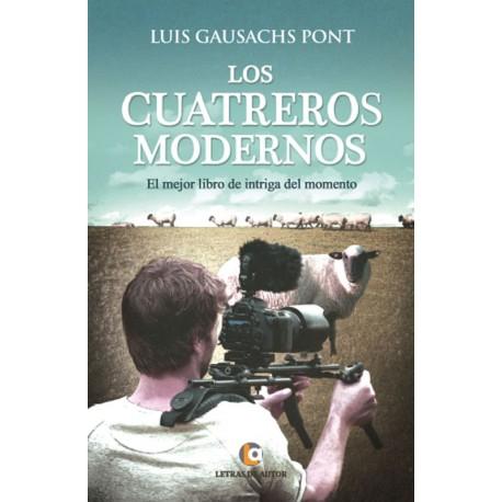 Los cuatreros modernos - Luis Gausachs