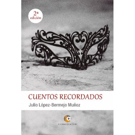 CUENTOS RECORDADOS - Julio López-Bermejo Muñoz