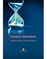 Poemas rendidos - Miguel Ángel Güemes