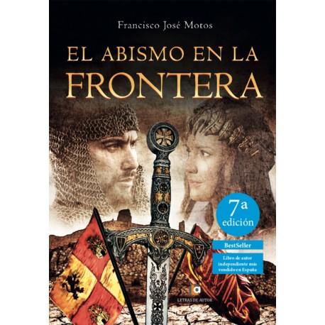 EL ABISMO EN LA FRONTERA - Francisco José Motos Martínez