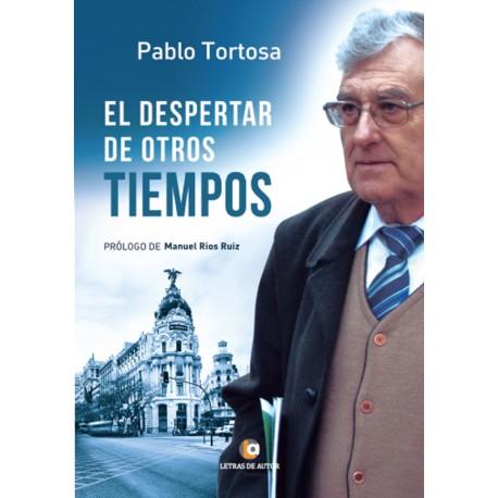 EL DESPERTAR DE OTROS TIEMPOS - Pablo Tortosa