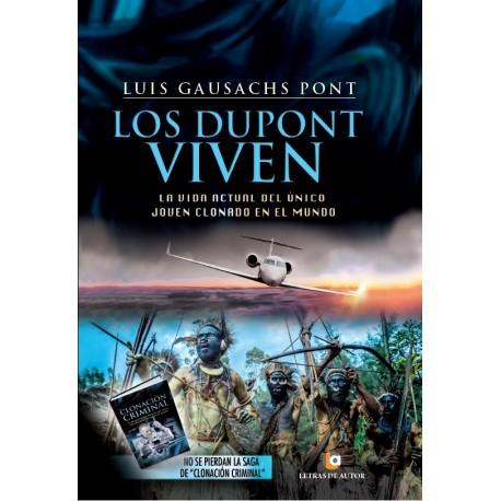 LOS DUPONT VIVEN - Luis Gausachs Pont