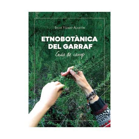 ETNOBOTÀNICA DEL GARRAF. GUIA DE CAMP - Silvia Ysamat Alarcón