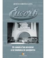 EUCORT. Els somnis d'un precursor a la Catalunya de postguerra - Jesús Cortès i Cots