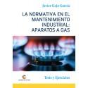 LA NORMATIVA EN EL MANTENIMIENTO INDUSTRIAL: APARATOS A GAS - Javier Gejo García