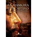 LA MÁMORA Y EL CAUTIVO - Mª del Carmen Cañestro