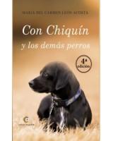 CON CHIQUÍN Y LOS DEMÁS PERROS- 3ª edición