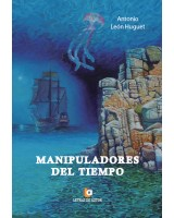 Manipuladores del tiempo - Antonio León Huguest