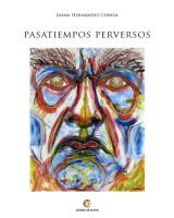 PASATIEMPOS PERVERSOS - Juana Hernández Conesa